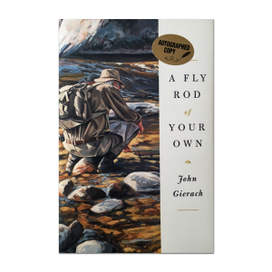 A Fly Rod of Your Own – John Gierach Signed